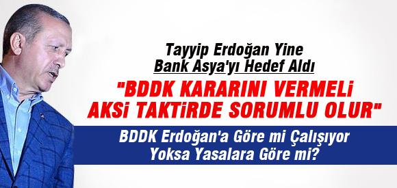 ERDOĞAN YİNE BANK ASYA'YI HEDEF ALDI !