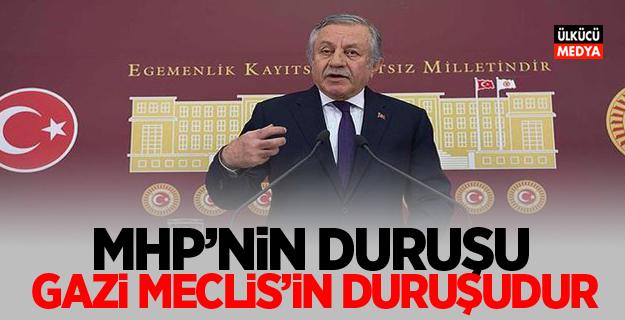MHP'li Celal Adan: MHP'nin duruşu, Gazi Meclis'in duruşudur.