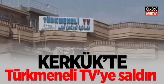 Kerkük'te Türkmeneli TV'ye saldırı