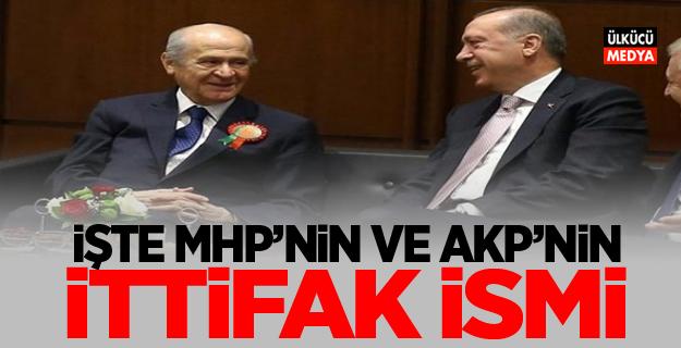 İşte MHP ve AKP'nin ittifak ismi