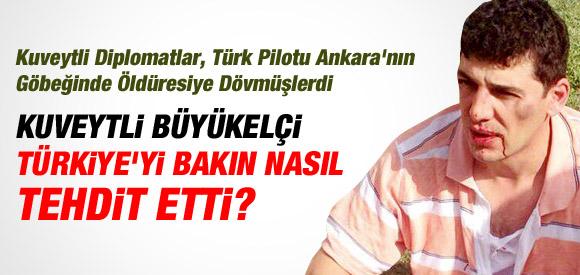 KUVEYT ELÇİSİ TÜRKİYE'Yİ TEHDİT ETTİ !