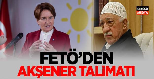 FETÖ'den Meral Akşener talimatı!