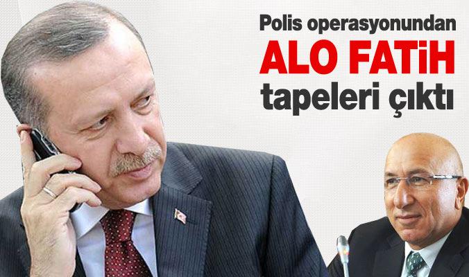 """Polis operasyonundan """"Alo Fatih"""" tapeleri çıktı"""