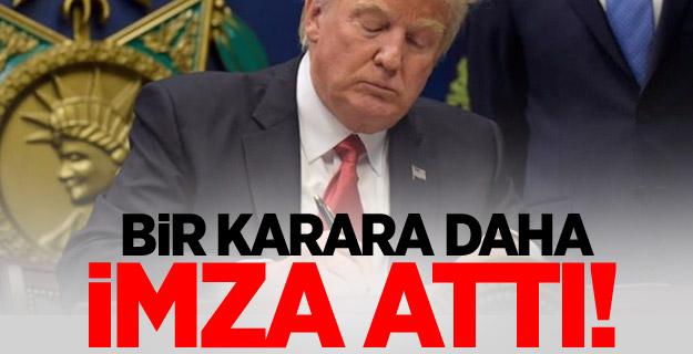 Trump'tan bir karara daha imza!