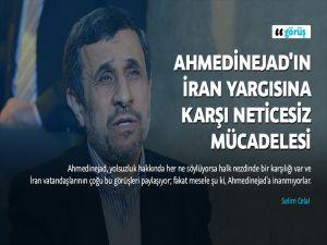 Ahmedinejad'ın İran Yargısına Karşı Neticesiz Mücadelesi