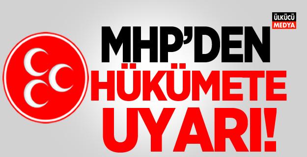 MHP'DEN HÜKÜMETE UYARI!