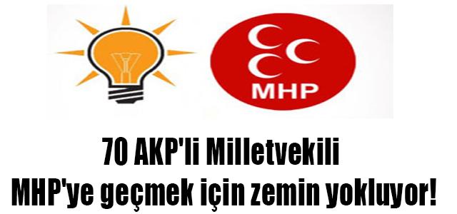 70 AKP'li Milletvekili MHP'ye Geçiyor !