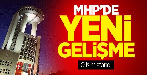 MHP'de Flaş Gelişme: O İsim Atandı