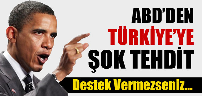 ABD TÜRKİYE'Yİ TEHTİT ETTİ !