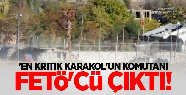 Çok Kritik Karakol'un Komutanı FETÖ'cüymüş