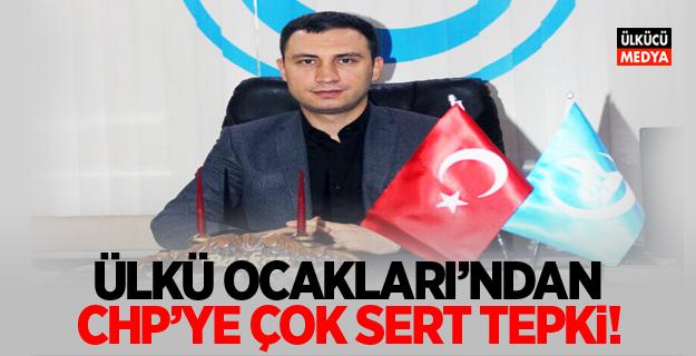 Ülkü Ocakları'ndan CHP'ye Çok Sert Tepki!