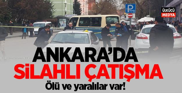 Ankara'da silahlı çatışma: Ölü ve yaralılar var!