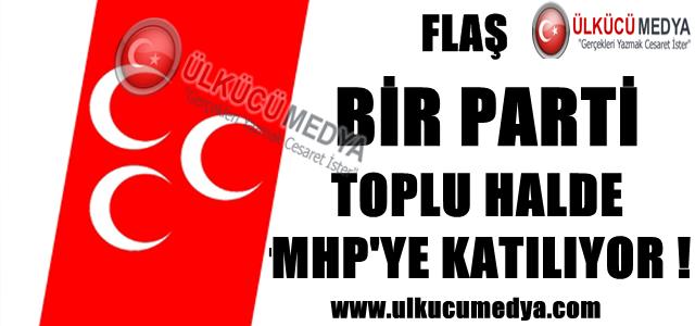 BİR PARTİ TOPLU HALDE MHP'YE KATILIYOR !