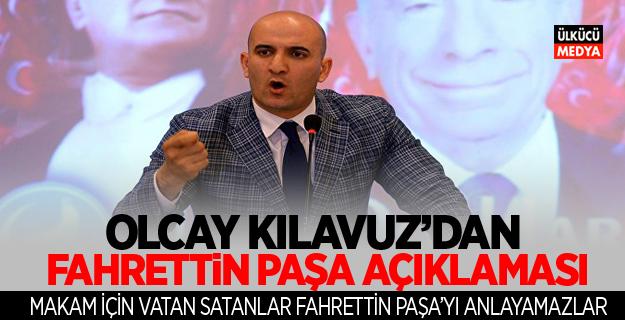Olcay Kılavuz'dan Fahrettin Paşa Açıklaması