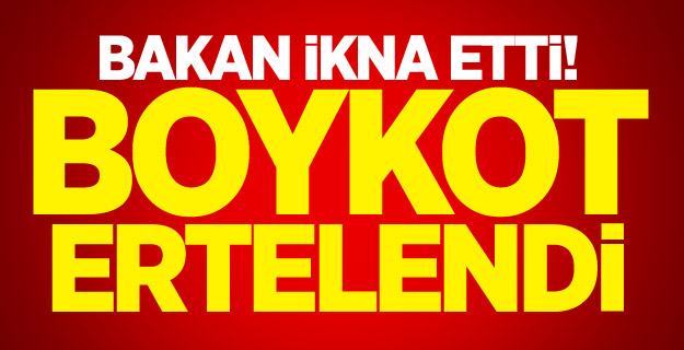 Boykot Bakan'ın Devreye Girmesiyle Ertelendi