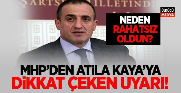 MHP'den Atila Kaya'ya  Dikkat çeken uyarı!