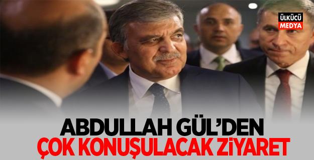 Abdullah Gül'den çok konuşulacak ziyaret