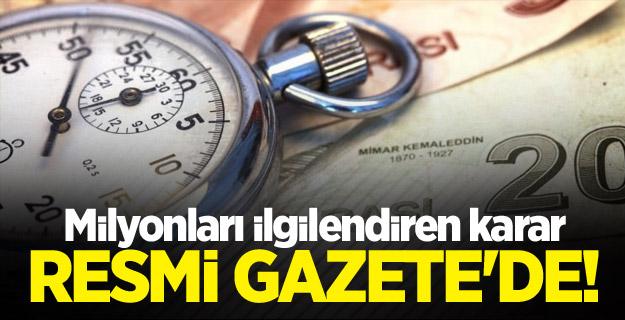 Milyonları ilgilendiren karar Resmi Gazete'de!