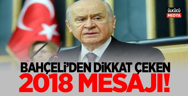 Devlet Bahçeli'den dikkat çeken 2018 Mesajı