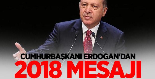 Cumhurbaşkanı Erdoğan'dan 2018 mesajı