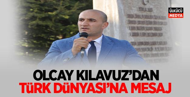 Olcay Kılavuz'dan Türk Dünyası'na mesaj