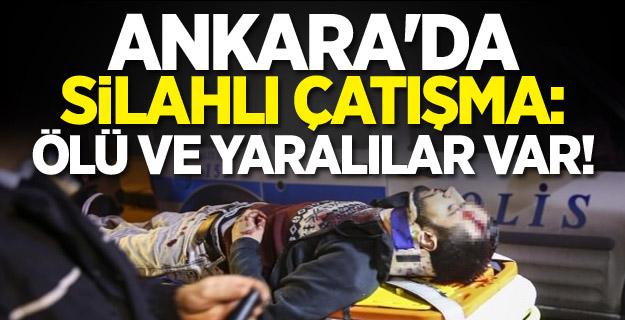 SONDAKİKA: Ankara'da silahlı çatışma: Ölü ve yaralılar var!