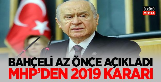Devlet Bahçeli az önce açıkladı: MHP'den 2019 kararı