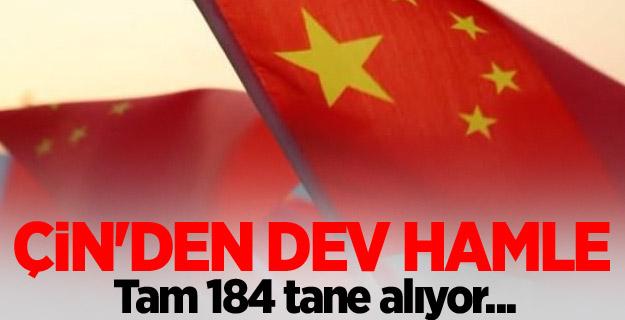 Çin'den dev hamle! Tam 184 tane alıyor...