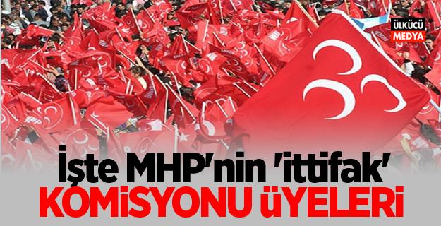 İşte MHP'nin 'ittifak' komisyonu üyeleri