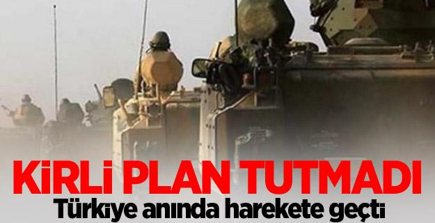 Kirli plan tutmadı, Türkiye anında harekete geçti