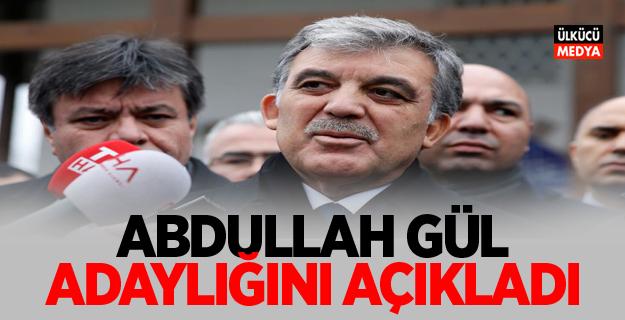 """Abdullah Gül """"Başkanlık seçiminde"""" adaylığını açıkladı!"""
