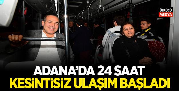 Adana'da 24 saat kesintisiz ulaşım başladı