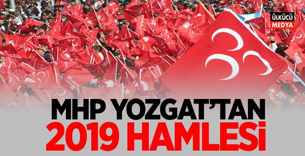 MHP Yozgat'tan 2019 hamlesi