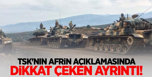 TSK'nın Afrin açıklamasında dikkat çeken ayrıntı!