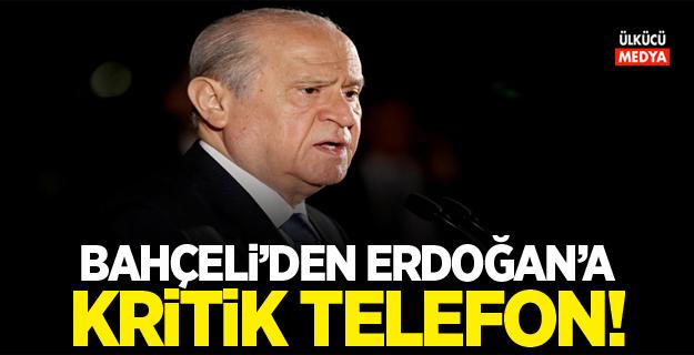 Bahçeli'den Erdoğan'a kritik telefon!