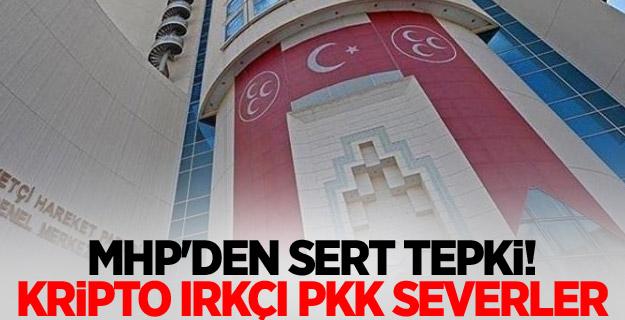 MHP'den sert tepki! Kripto ırkçı PKK severler