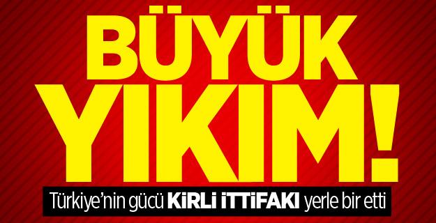 Büyük yıkım! Türkiye'nin gücü kirli ittifakı yerle bir etti