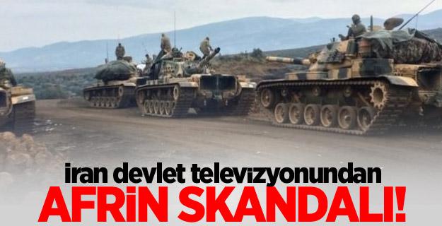 İran devlet televizyonundan Afrin skandalı!