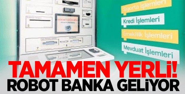 Robot Banka Geliyor, Üstelik Tamamen Yerli!