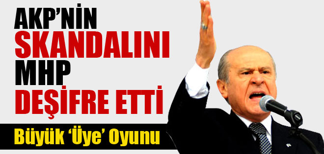 AKP,  4 BİN MHP'LİYİ KENDİNE ÜYE YAPMIŞ !