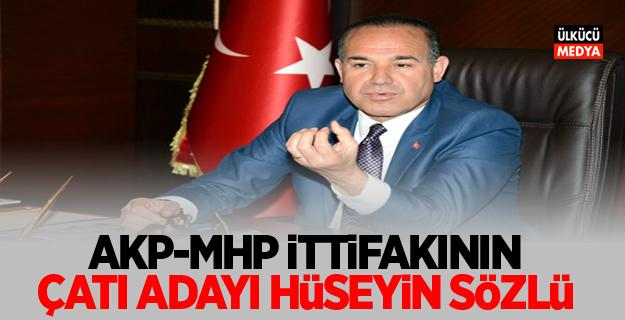 AKP-MHP İTTİFAKI'NIN ÇATI ADAYI HÜSEYİN SÖZLÜ