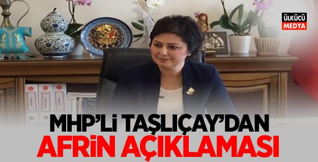 MHP'li Nevin Taşlıçay'dan Afrin Açıklaması