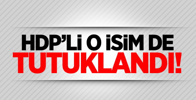 HDP'li o isim de tutuklandı