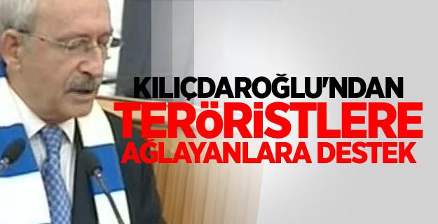 Kılıçdaroğlu'ndan teröristlere ağlayanlara destek