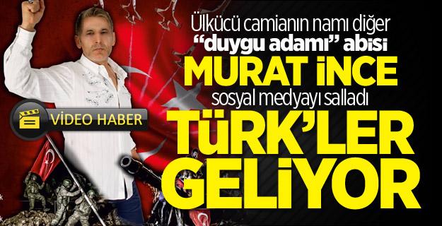 """Murat İnce """"Türk'ler geliyor"""" geldi! Sosyal medyayı salladı"""