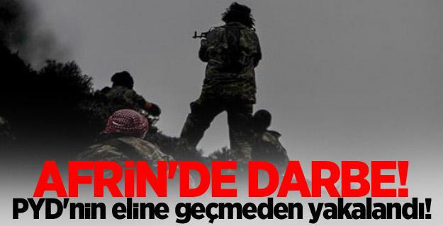 Afrin'de darbe! PYD'nin eline geçmeden yakalandı!
