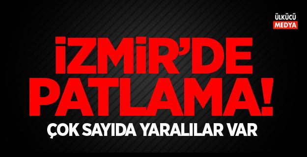 İzmir'de patlama: Yaralılar var!