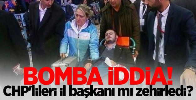 CHP'lileri il başkanı mı zehirledi?