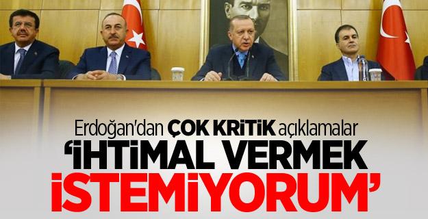 Erdoğan'dan çok kritik açıklamalar