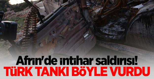 Afrin'de intihar saldırısı! Türk tankı böyle vurdu